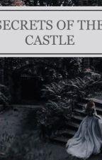 SECRETS OF THE CASTLE  by HMAC_07