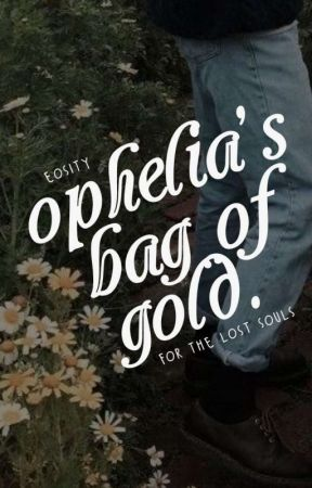 ophelia's bag of gold by eosity