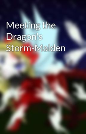 Meeting the Dragon's Storm-Maiden by Seasongtheseawing