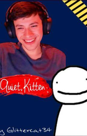 Quiet, Kitten || dnf angst by Glittercat34