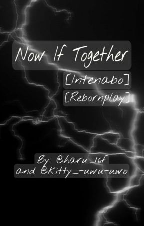 Now If Together [Intenabo/Rebornplay]- PAUSADA by haru_16f