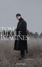 Tom Riddle Imagines by tom_riddles_wifey68
