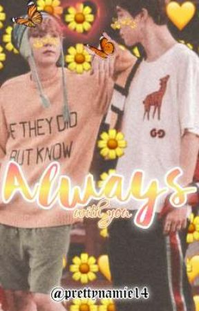 Always With You『YM』  by prettynamie14