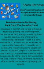 An Admonition to Get Money Back from Wire Transfer Fraud by Scamretrieval