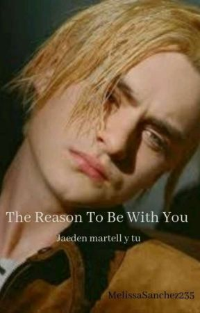 THE REASON FOR BEING WITH YOU  (jaeden Martell y tu) by MelissaSanchez235