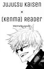Jujutsu Kaisen x (Kenma) Fem! Reader by Memesuga01