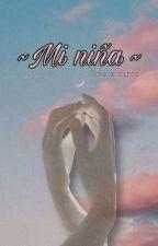 ✨~Mi niña~ ✨    ocho x cinco by book_time2003