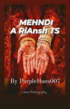 Mehndi - A RiAnsh TS by PurpleHues007