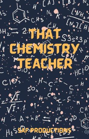 That Chemistry Teacher by HorrorAllTheWay