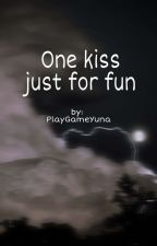 One kiss just for fun by PlayGameYuna