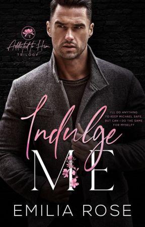 Indulge Me by EmiliaRoseWriting