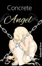 Concrete Angel- a Naruto fanfiction by Babywolf-Lover