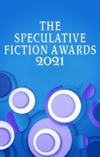 The Speculative Fiction Awards 2021 by SpeculativeFiction