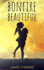 Bonfire Beautiful by Dimitri_Dimarcos