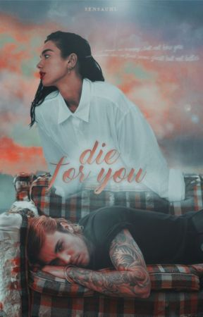DIE FOR YOU   J.B [#4] by sensauhl