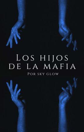 Los hijos de la mafia by sky_glow