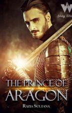 The Prince Of Aragon by RaziaSultana