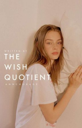 The Wish Quotient by annchorage