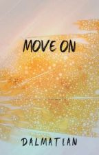 Move On by dalmatian553