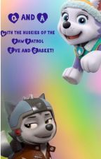 Q and A with Eve and Gasket:  Huskies of the Paw Patrol! by CookieStories124