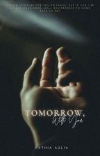 Tomorrow, With You by Fathiasalma_