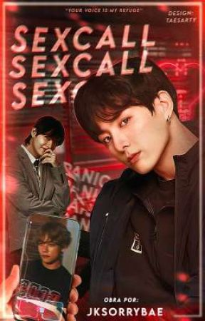 SEXCALL: Your Voice is my Refuge {taekook} by jksorrybae