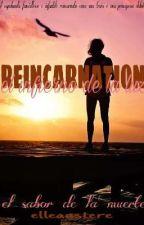 Reincarnation by elle_austere
