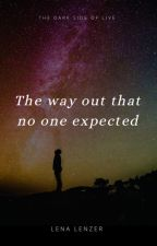 The way out that no one ecpected by Lenaa_23