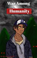 Book Three: War Among Humanity (Male! Clementine x Reader) by OneArtsyGamer03