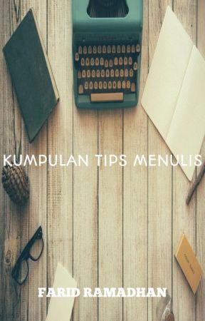 KUMPULAN TIPS MENULIS by farid_ramadhan