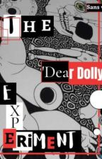 """The """"Dear Dolly"""" Experiment by TheBrokenAshes"""