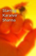 Starring Karanvir Sharma by sun6ryan