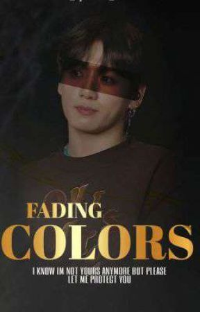 FADING COLORS by thx_qxeen_bxtch