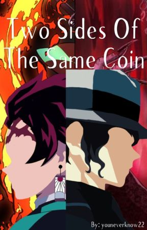 Two Sides Of The Same Coin by youneverknow22