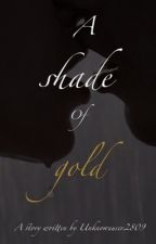 A shade of gold (bxb) by Unknownuser2809