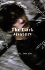 The Dark Mystery [Jungkook ff] by Moon_Eunshi