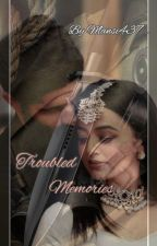 Troubled Memories by Mansi437