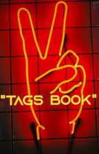 """"""" Tags Book"""" by HeroicDarkVoid"""