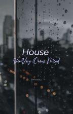 HOUSE    •VRVR-ONEUS-MCND• by Nhaziqah_tj
