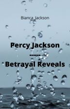 Percy Jackson - Betrayal Reveals by Fel33no