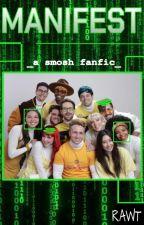 Manifest (Smosh Fanfic) by R-A-W-T