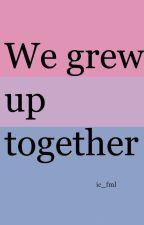 We grew up together door ic_fml