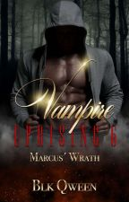 Vampire Uprising 6 Marcus' Wrath Book 6 In The Series Of 6 by BlkQween