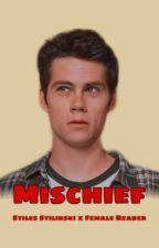 Mischief | Stiles Stilinski X Female Reader by bri_fanfics