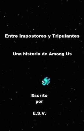 Entre impostores y tripulantes by esvCuentaOficial