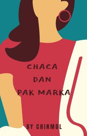 chaca dan pak marka by Chinmol
