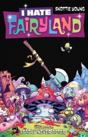 I HATE FAIRYLAND: The Return of Gertrude  by Momon227