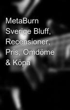 MetaBurn Sverige Bluff, Recensioner, Pris, Omdöme & Köpa by metaburnse