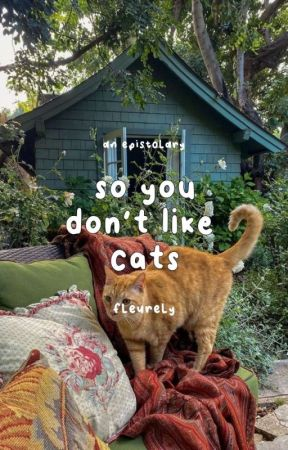 So You Don't Like Cats by fleurely
