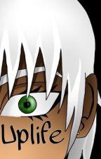 Uplife  by rachvb2203